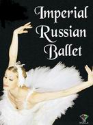 Swan Lake by Imperial Russian Ballet