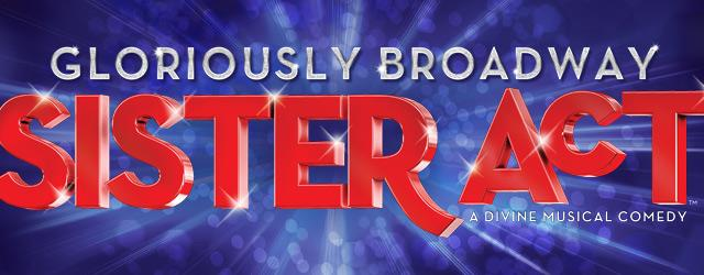 Gloriously Broadway - Sister Act
